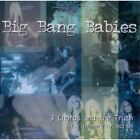 BIG BANG BABIES - 3 Chords & Truth - CD - **BRAND NEW/STILL SEALED**