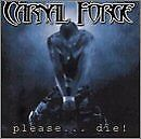 CARNAL FORGE - Please ... Die! - CD - **Mint Condition** - RARE