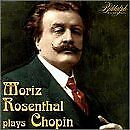 MORITZ ROSENTHAL - Plays Chopin - CD - **Mint Condition** - RARE