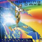 CRUSHING DAYS: TRIBUTE TO JOE SATRIANI - V/A - CD - IMPORT - **SEALED/ NEW**