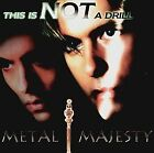 METAL MAJESTY - This Is Not A Drill - CD - Import - **BRAND NEW/STILL SEALED**