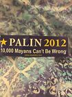 Palin Presidential 2012 Collectable Bumper Sticker