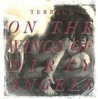 TERRELL - On Wings Of Dirty Angels - CD - **BRAND NEW/STILL SEALED** - RARE