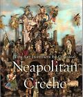 NEAPOLITAN CRECHE By Sylvain Bellenger Hardcover Excellent Condition