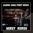 MIKEY RUKUS - Mma Fight Music - CD - **BRAND NEW/STILL SEALED**