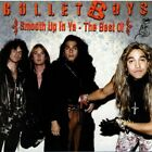 BULLET BOYS - Smooth Up In Ya: Best Of (w/) - CD - **Mint Condition** - RARE
