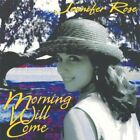 JENNIFER ROSE - Morning Will Come - CD - **Mint Condition**