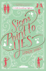 Signs Point to Yes Swoon Novels by Sandy Hall