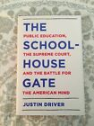 Brand new The School House Gate By Justin Driver