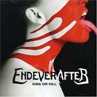 ENDEVERAFTER - Kiss Or Kill - CD - Import - **Mint Condition**