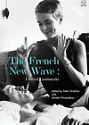 FRENCH NEW WAVE CRITICAL LANDMARKS By Peter Graham