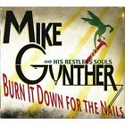 MIKE GUNTHER & HIS RESTLESS SOULS - Burn It Down For Nails - CD