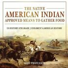 NATIVE AMERICAN INDIAN APPROVED MEANS TO GATHER FOOD US HISTORY By Baby NEW