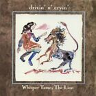 DRIVIN N CRYIN - Whisper Tames Lion - CD - **Mint Condition** - RARE