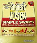 THE BIGGEST LOSER SIMPLE SWAPS 100 Easy Changes AS SEEN ON NBC TV