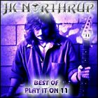 JK NORTHRUP - Best Of J. K. Northrup: Play It On 11 - CD - Import - *SEALED/NEW*