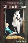 Free Rein The Autobiography of an Olympic Heroine by Gillian Rolton Signed Copy