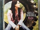 SHELLY FAIRCHILD - Ride CD 2005 Columbia NEW