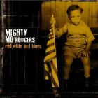 MIGHTY MO RODGERS - Red, White And Blues - CD - Import - **Excellent Condition**