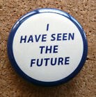 1939 NY Worlds Fair I Have seen the Future Pinback Pin Back Repro NEW YORK