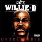 WILLIE D - Unbreakable - CD - **BRAND NEW/STILL SEALED** - RARE