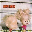 HAPPY FLOWERS - Lasterday I Was Been Bad - CD - **Excellent Condition**