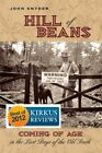HILL OF BEANS: COMING OF AGE IN LAST DAYS OF OLD SOUTH By John Snyder **Mint**