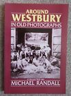 AROUND WESTBURY in OLD PHOTOGRAPHS by Michael Randall Signed by Author