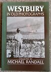 WESTBURY in OLD PHOTOGRAPHS by Michael Randall Inscribed Signed by Author
