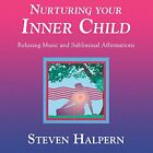 STEVEN HALPERN - Nurturing Your Inner Child - CD - **BRAND NEW/STILL SEALED**