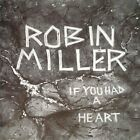 ROBIN MILLER - If You Had A Heart - CD - **Excellent Condition**