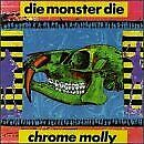 DIE MONSTER DIE - Chrome Molly - CD - **BRAND NEW/STILL SEALED** - RARE