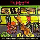 JODY GRIND - One Man's Trash Is Another Man's Treasure - CD - Mint Condition