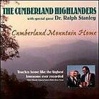 CUMBERLAND HIGHLANDERS - Cumberland Mountain Home - CD - **Mint Condition**