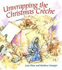 UNWRAPPING CHRISTMAS CRECHE By Lisa Flinn Excellent Condition