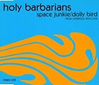 HOLY BARBARIANS - Space Junkie/dolly Bird [single-] - CD - Single - *Excellent*