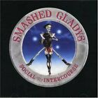 SMASHED GLADYS - Social Intercourse - CD - **Mint Condition**