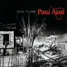 PAUL ALAN - Drive It Home - CD - **BRAND NEW/STILL SEALED**