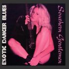 SOUTHERN GENTLEMEN - Exotic Dancer Blues - CD - **BRAND NEW/STILL SEALED**