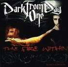 FIRE WITHIN BONUS EDITION - Dark From Day One - CD - **Mint Condition** - RARE