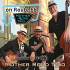 MOTHER ROAD TRIO - On Route 66 - CD - **BRAND NEW/STILL SEALED**