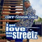 DAZ DILLINGER - I Got Love In These Streetz - CD - **Excellent Condition**