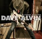 DAVE ALVIN - Eleven Eleven - CD - **BRAND NEW/STILL SEALED**
