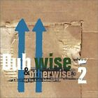 DUBWISE & OTHERWISE - Dubwise & Otherwise 2: A Blood And Fire Audio NEW