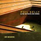PHIL KELLY & SW SANTA ANA WINDS - My Museum - CD - **Excellent Condition**