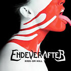 Kiss or Kill * by Endeverafter (CD, Oct-2007, Razor & Tie)