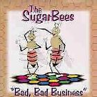 SUGARBEES - Bad Bad Business - CD - **Excellent Condition**
