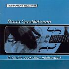 DOUG QUATTLEBAUM - If You've Ever Been Mistreated - CD - **NEW/STILL SEALED**