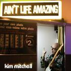 KIM MITCHELL - Ain't Life Amazing - CD - Import - **Excellent Condition** - RARE