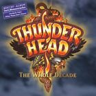 THUNDERHEAD - Whole Decade: Best Of - CD - Import - **Excellent Condition**